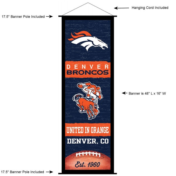 "This ""ready to hang"" Denver Broncos Decor and Banner is made of polyester material, measures a large 17.5"" x 48"", offers screen printed athletic logos, and includes both top and bottom 3/4"" diameter plastic banner poles and hanging cord. Our Denver Broncos D�cor and Banner is Officially Licensed by the selected team and NFL."