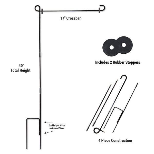 Our Garden Flag Stand and Stopper Set is a powder coated steel Garden Flag Pole Set which include 2 large Rubber Stoppers. The stand height is 40 inches and width is 17 inches so it can accommodate garden flags up to a large width of 15 inches. 4 Piece Steel Construction is included for easy storage.