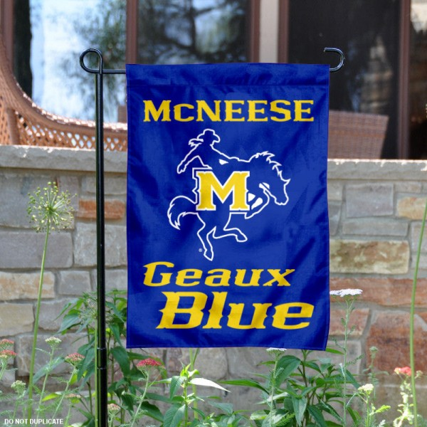 Geaux Blue McNeese State Garden Flag is 13x18 inches in size, is made of 2-layer polyester, screen printed Geaux Blue McNeese State athletic logos and lettering. Available with Same Day Express Shipping, Our Geaux Blue McNeese State Garden Flag is officially licensed and approved by Geaux Blue McNeese State and the NCAA.