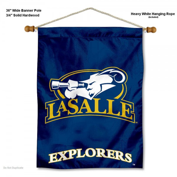 "LaSalle Explorers Wall Banner is constructed of polyester material, measures a large 30""x40"", offers screen printed athletic logos, and includes a sturdy 3/4"" diameter and 36"" wide banner pole and hanging cord. Our LaSalle Explorers Wall Banner is Officially Licensed by the selected college and NCAA."