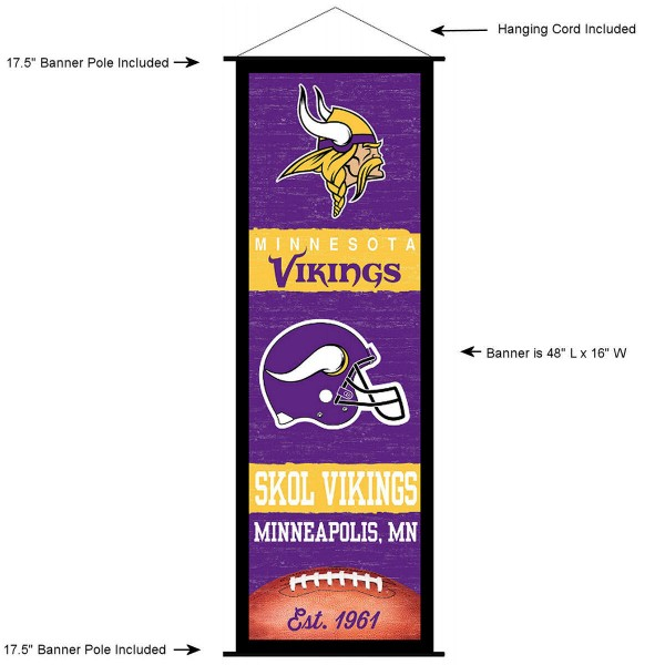 "This ""ready to hang"" Minnesota Vikings Decor and Banner is made of polyester material, measures a large 17.5"" x 48"", offers screen printed athletic logos, and includes both top and bottom 3/4"" diameter plastic banner poles and hanging cord. Our Minnesota Vikings D�cor and Banner is Officially Licensed by the selected team and NFL."