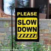 Neighborhood Slow Down Garden Flag