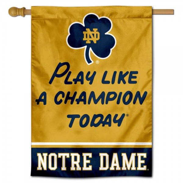 Notre Dame Fighting Irish Play Like A Champion Today House Flag is constructed of polyester material, is a vertical house flag, measures 28x40 inches, offers screen printed NCAA team insignias, and has a 3 inch top pole sleeve to hang vertically. Our Notre Dame Fighting Irish Play Like A Champion Today House Flag is officially licensed by the selected university and NCAA.