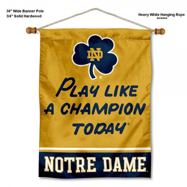 "Notre Dame Play Like a Champion Today Wall Banner is constructed of polyester material, measures a large 28""x40"", offers screen printed athletic logos, and includes a sturdy 3/4"" diameter and 36"" wide banner pole and hanging cord. Our Notre Dame Play Like a Champion Today Wall Banner is Officially Licensed by the selected college and NCAA."