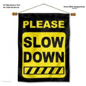 Please Slow Down Banner with Pole