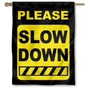 Please Slow Down Double Sided Flag