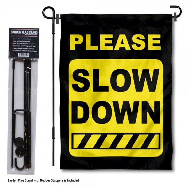 "Please Slow Down Garden Flag and Pole Stand kit includes our 13""x18"" garden banner which is made of 2 ply poly with liner and has screen printed licensed logos. Also, a 40""x17"" inch garden flag stand is included so your Please Slow Down Garden Flag and Pole Stand is ready to be displayed with no tools needed for setup. Fast Overnight Shipping is available."