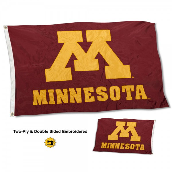 University of Minnesota Gophers Flag measures 3'x5' in size, is made of 2 layer 100% nylon, has quadruple stitched fly ends for durability, and is viewable and readable correctly on both sides. Our University of Minnesota Gophers Flag is officially licensed by the university, school, and the NCAA.