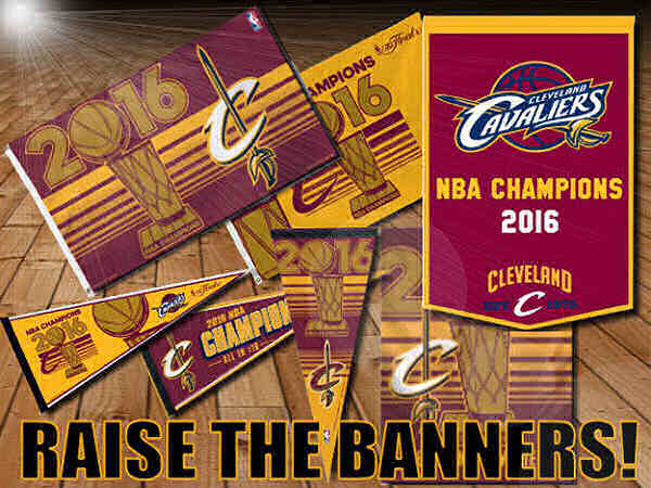 Cleveland Cavaliers 2016 NBA Champs Flags and Banners