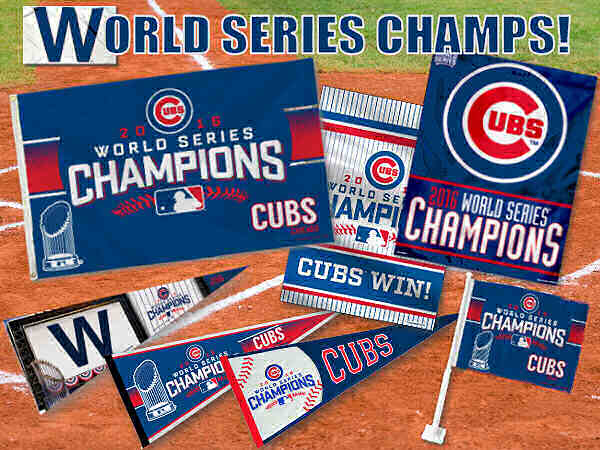 Chicago Cubs 2016 World Series Champs Flags, Banners, Pennants