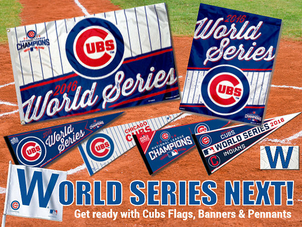 Chicago Cubs NL Champs and World Series Flags and Banners